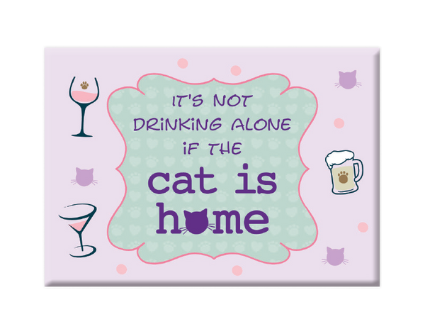 Rectangle Button Magnet - It's Not Drinking Alone if the cat is home