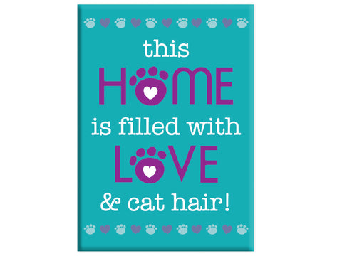 Rectangle Button Magnet - This home is filled with Love (and cat hair!)