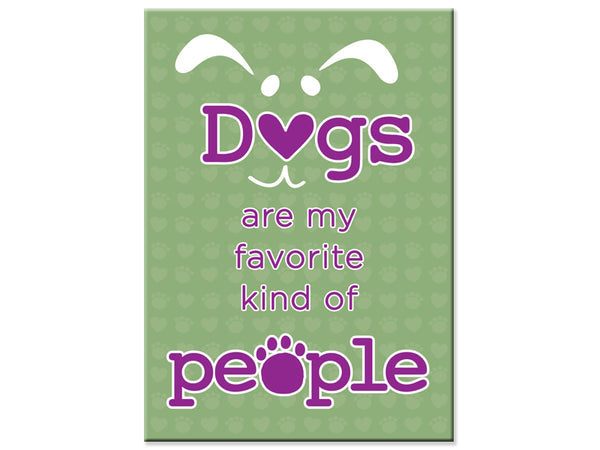 Rectangle Button Magnet -Dogs are my favorite kind of People!