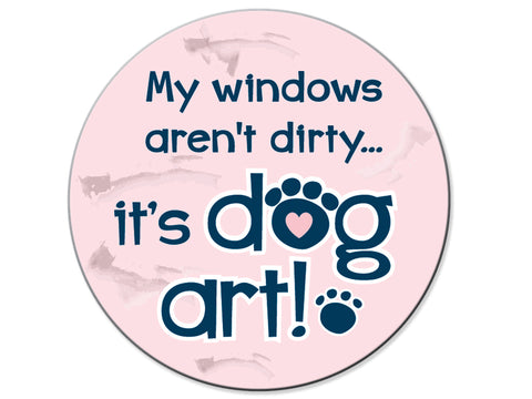 Absorbent Stone Car Coaster - My Windows Aren't Dirty...It's Dog Art!