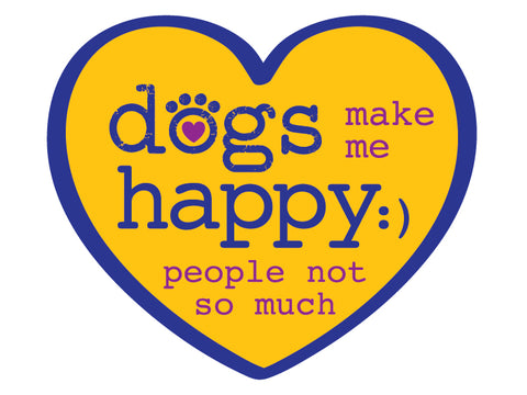 "Dogs  make me happy... People not so much  3"" Decal"