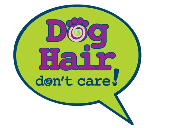 "Dog Hair Don't Care 3"" Decal"