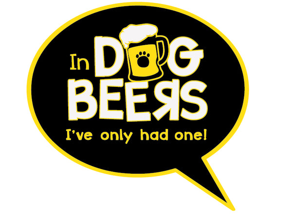 "In Dog beers... I've only had one! 3"" Decal"
