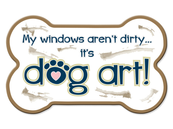 Bone Car Magnet - My Windows Aren't Dirty...It's Dog Art!