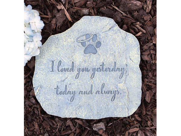 Pet Memorial Stone - I Loved You Yesterday, Today and Always