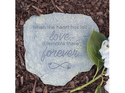 Pet Memorial Stone - When the Heart Has Felt Love, It Remains...