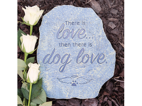 Pet Memorial Stone  -There is Love, Then There is Dog Love