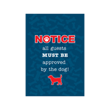 Notice all guests MUST BE approved by the dog! Garden Flag