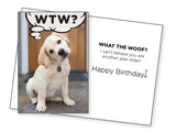 Funny Dog Birthday Card - WTW? What the Woof?