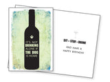Funny Dog Birthday Card - It's Not Drinking Alone if the Dog is Home