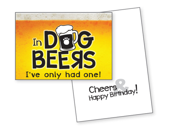 Funny Dog Birthday Card - In Dog Beers I've Only Had One