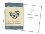 Dog Sympathy Card - Dogs Come into Our Lives