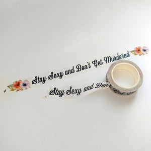 Stay Sexy and Don't Get Murdered Washi Tape Roll