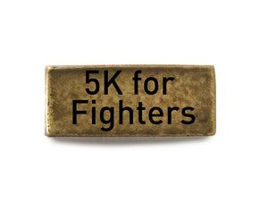 5K for Fighters - Bucket Bands