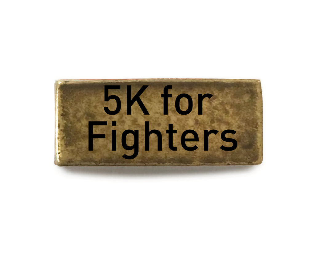 5K for Fighters (Brass) - Bucket Bands