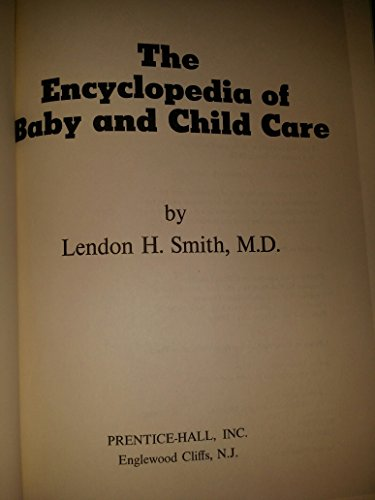 The encyclopedia of baby and child care,