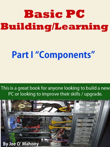 Basic PC Building/Learning Part I Components