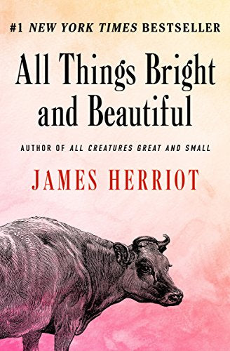 All Things Bright and Beautiful (All Creatures Great and Small Book 2)