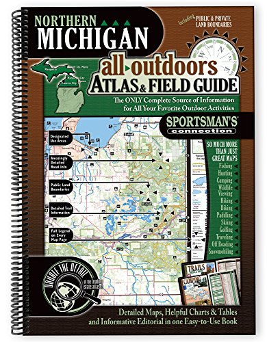 Northern Michigan All-Outdoors Atlas & Field Guide