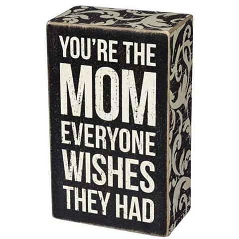 you-are-the-mom-everyone-wishes-they-had-wooden-block-for-mothers-day