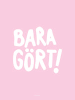 Poster: Bara gört, pink, by Discontinued products