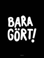Poster: Bara gört, black, by Discontinued products