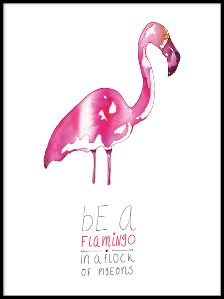 Poster: Be a Flamingo, by Jessica Ahrling