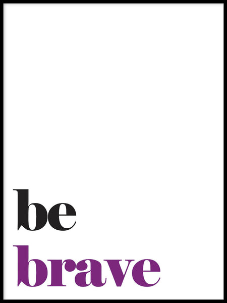 Poster: Be brave, by Lucky Me Studios