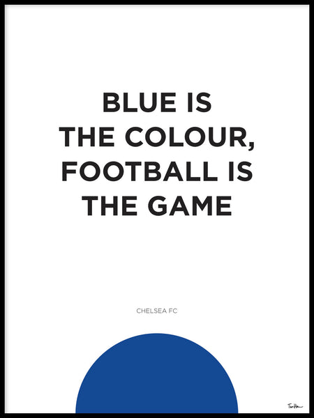 Poster: Chelsea FC Blue Is The Colour, by Tim Hansson