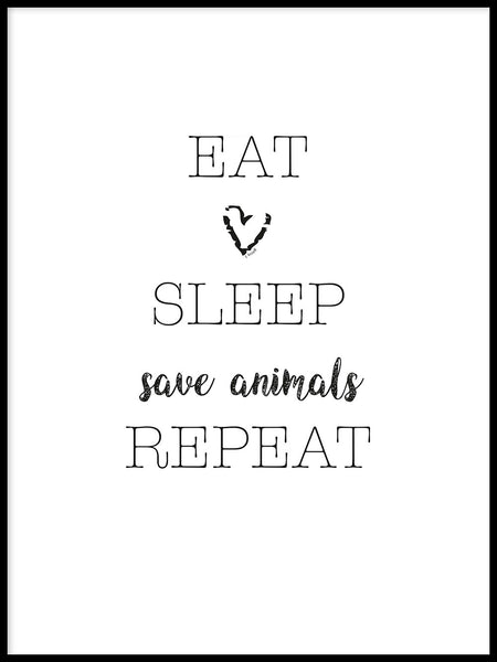 Poster: Eat, sleep, save animals, repeat, by Ateljé Spektrum - Linn Köpsell