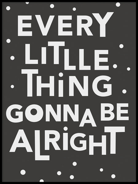 Poster: Every little thing gonna be alright, by Paperago