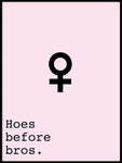 Poster: Hoes before Bros, by Anna Mendivil / Gypsysoul
