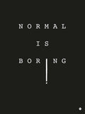 Poster: Normal is boring, by Nileht Design