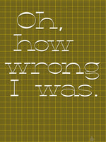 Poster: Oh how wrong I was, by Fia Lotta Jansson Design