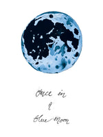 Poster: Once in a blue moon, by Jessica Ahrling