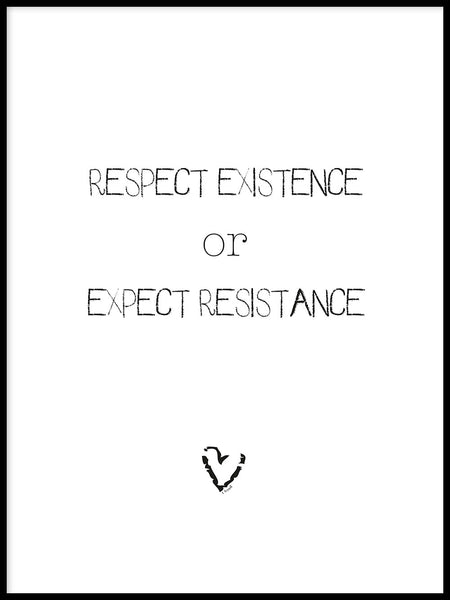 Poster: Respect Existance or Expect Resistance, by Ateljé Spektrum - Linn Köpsell