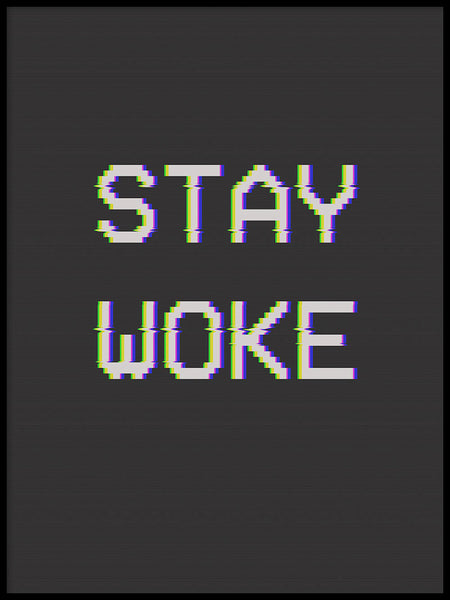 Poster: Stay Woke, by Grafiska huset