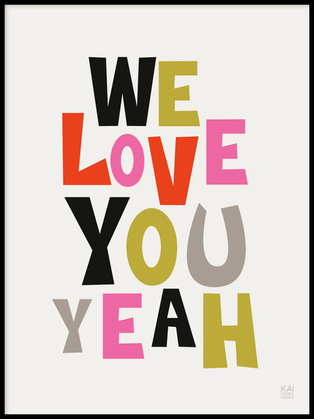 Poster: We love you, by KAI Copenhagen