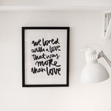 Poster: We Loved With a Love, by Jullia Lyko