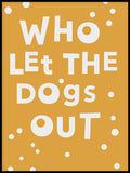Poster: Who let the dogs out, by Paperago