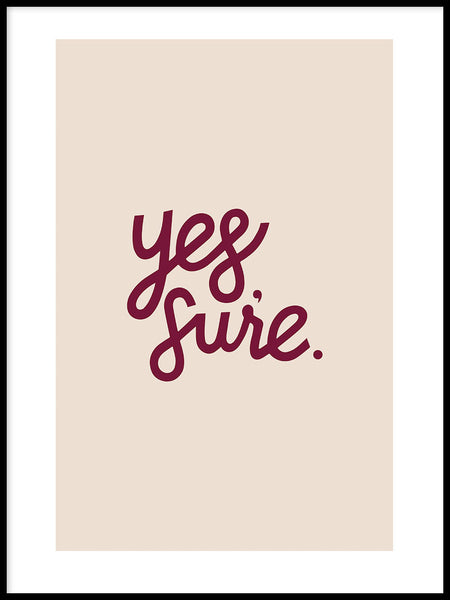 Poster: Yes, Sure., av Jullia Lyko