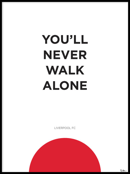 Poster: You'll never walk alone, circle, by Tim Hansson