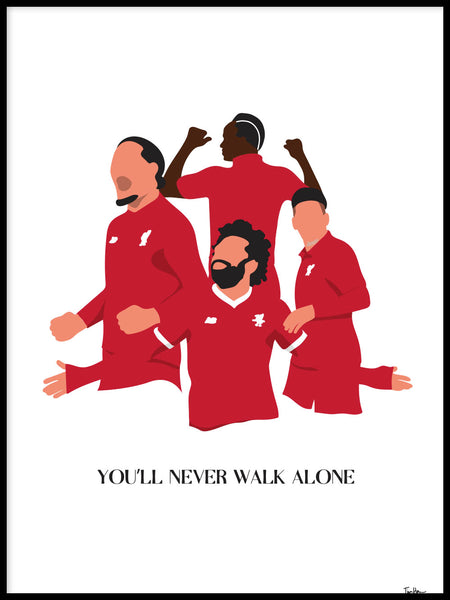 Poster: You'll never walk alone, players, by Tim Hansson