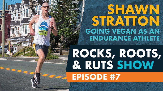 Episode 7 - Shawn Stratton - Vegan Endurance Athlete