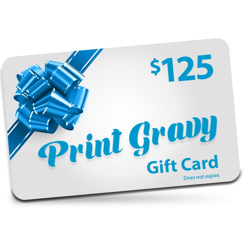 $125 Gift Card valid for purchases at Printgravy.com