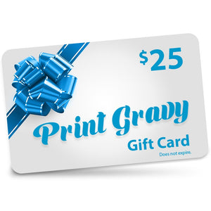 $25 Gift Card valid for purchases at Printgravy.com
