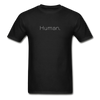 Human - Unisex  T-shirt - black. Black lives matter, lgbt rights, environmental rights, human rights protest tshirt