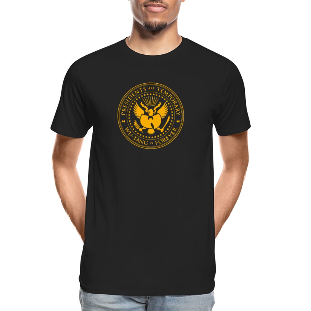Wu-Tang Is Forever, Presidents are Temporary - Mens Tshirt - black. Election 2020. antifa. hip hop gear. Protest outfit.