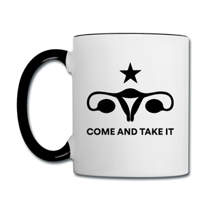 Come And Take It Reproductive Rights Coffee Mug - white/black