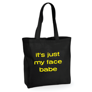 Its Just My Face Babe Large Shopper